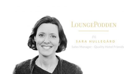 Sara Hullegård från Quality Hotel Friends, Sales Manager och Regional Sales Director på Nordic Choice i LoungePodden